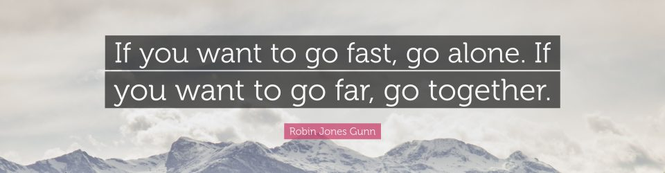 2112420-Robin-Jones-Gunn-Quote-If-you-want-to-go-fast-go-alone-If-you-want